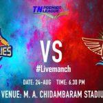 Chepauk Super Gillies vs TUTI Patriots Match 1 Live Streaming, Telecast & Highlights