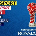 FIFA Confederation Cup 2017 – Live Streaming, Telecast, Broadcasting Channel List